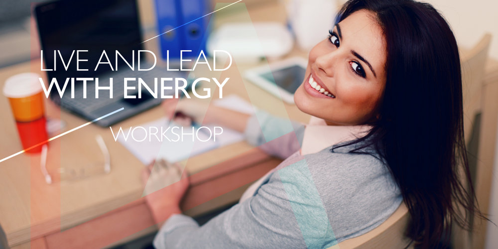 Live and lead with energy workshop by Leila Almaeena