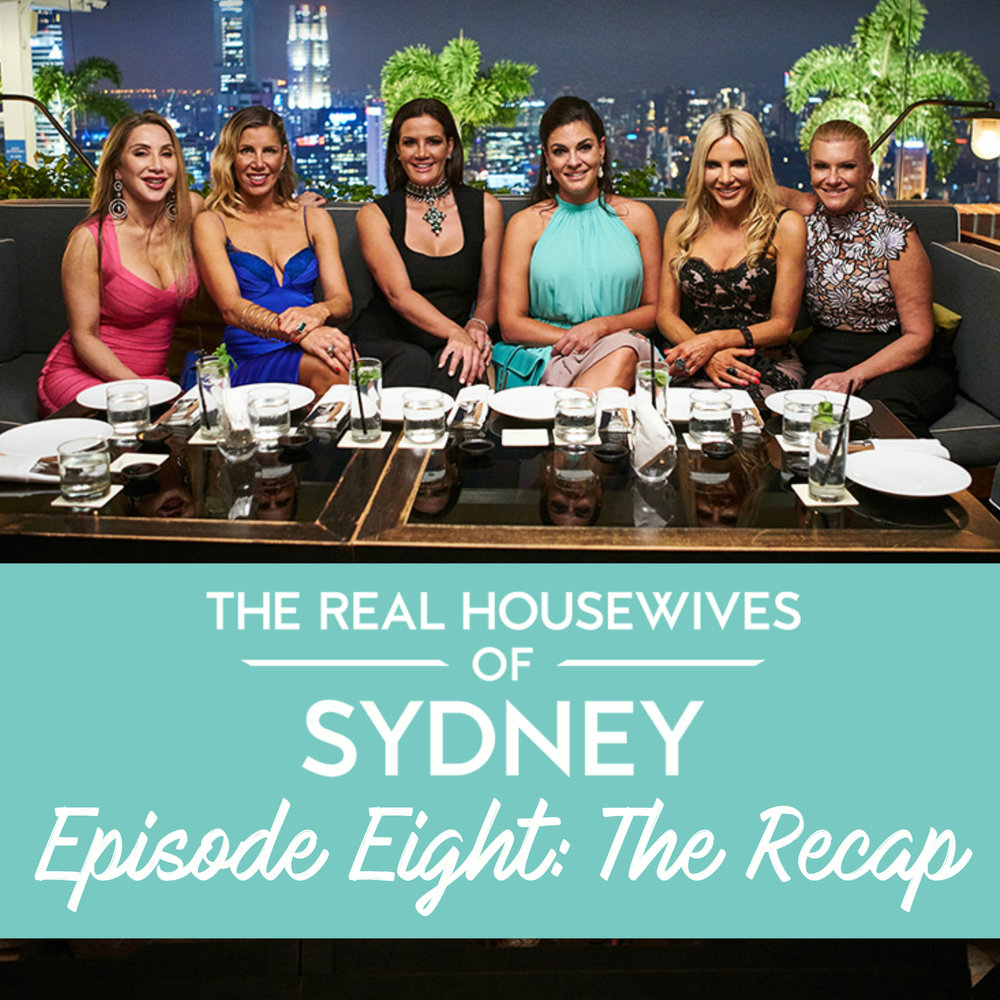 Find out what happened on The Real Housewives of Sydney Series 1 Episode 8 as housewife cast member Nicole O'Neil shares her recap and behind the scenes gossip from the housewives' trip to Singapore!