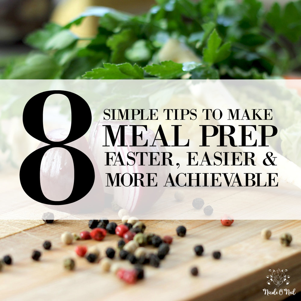 8 Tips to Make Meal Prep Faster, Easier and More Achievable