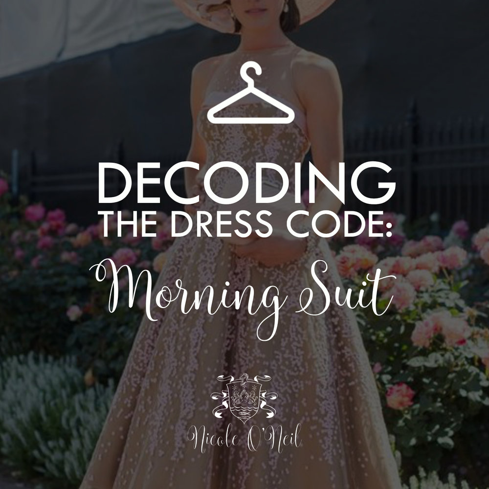Decoding the Dress Code - What to Wear to a Morning Suit Dress Code Wedding or Event. Get Outfit Ideas and Inspiration and learn what you should or shouldn't wear to an event with a Morning Suit Dress Code.