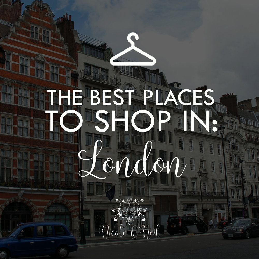 38fe868608f London Shopping Guide  The Best Places to Shop in London — Nicole O ...
