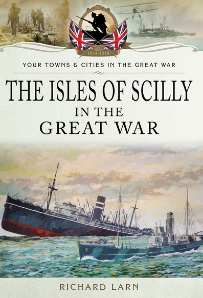 The Isles of Scilly In The Great War is now available.