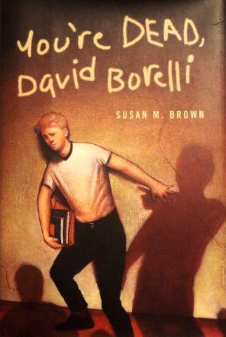 You're Dead, David Borelli