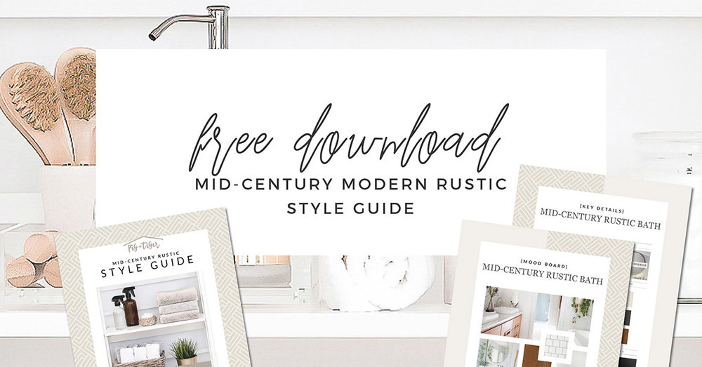 FREE DOWNLOAD - STYLE GUIDE mid-century modern rustic bathroom design