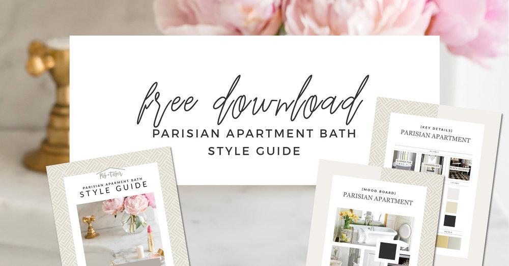 FREE DOWNLOAD - STYLE GUIDE parisian apartment bathroom design