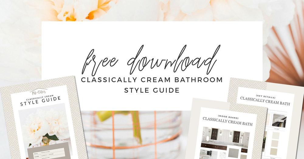 FREE DOWNLOAD - STYLE GUIDE classic cream bathroom design
