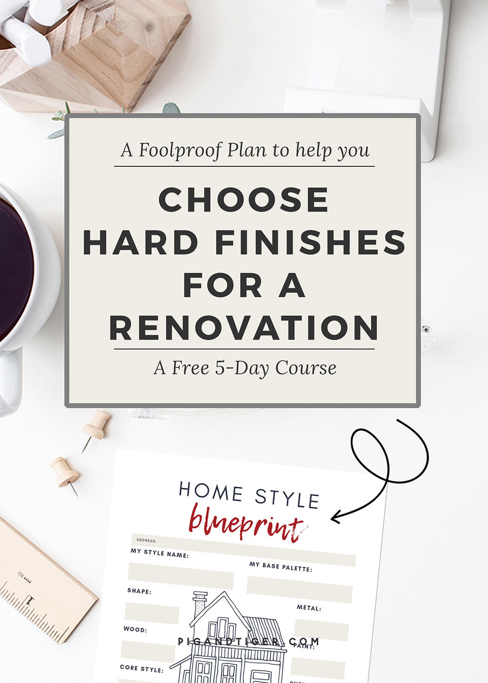REMODEL HELP - A Foolproof Plan to help you choose hard finishes for a renovation. FREE 5-day course. Click for more