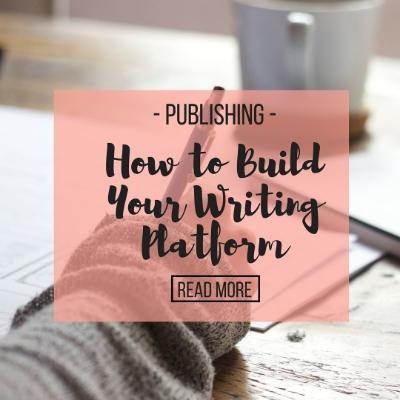How to BuildYour WritingPlatform.jpg