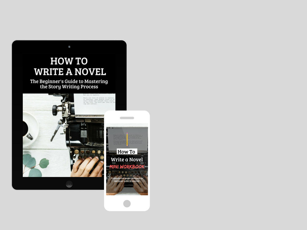 This offer won't last long. Click the button below to get your How to Write a Novel E-Book and Mini Workbook! -
