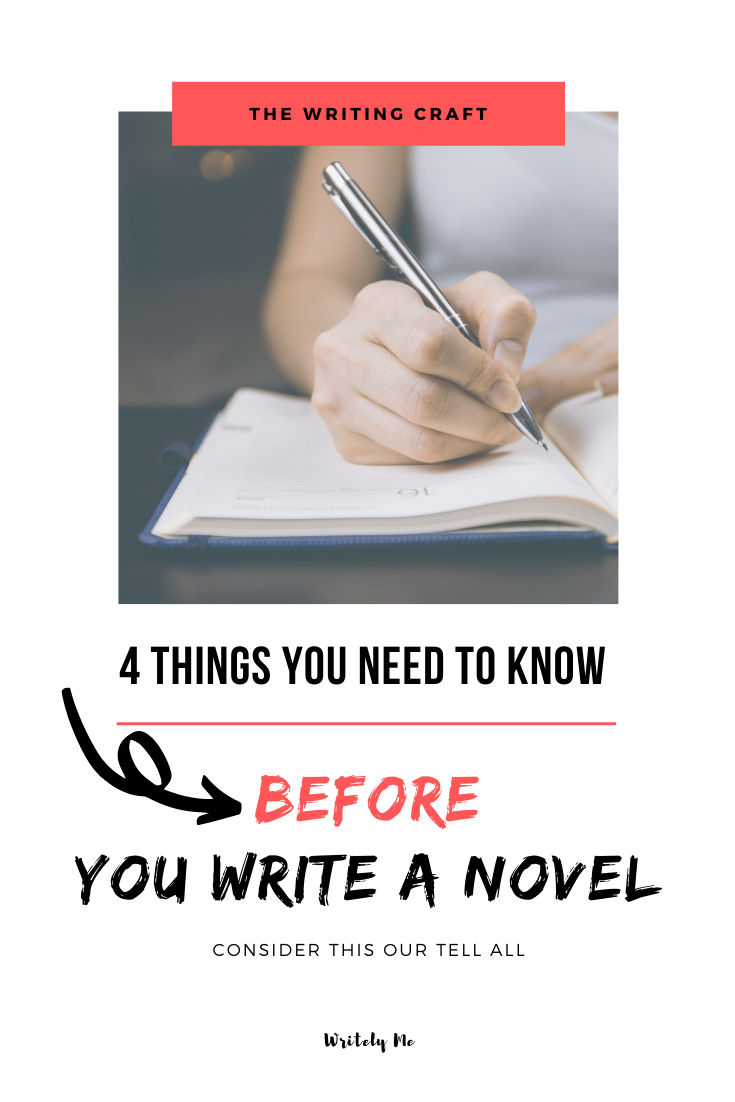 The 4 Things You Need to Know Before You Write a Novel — Writely Me