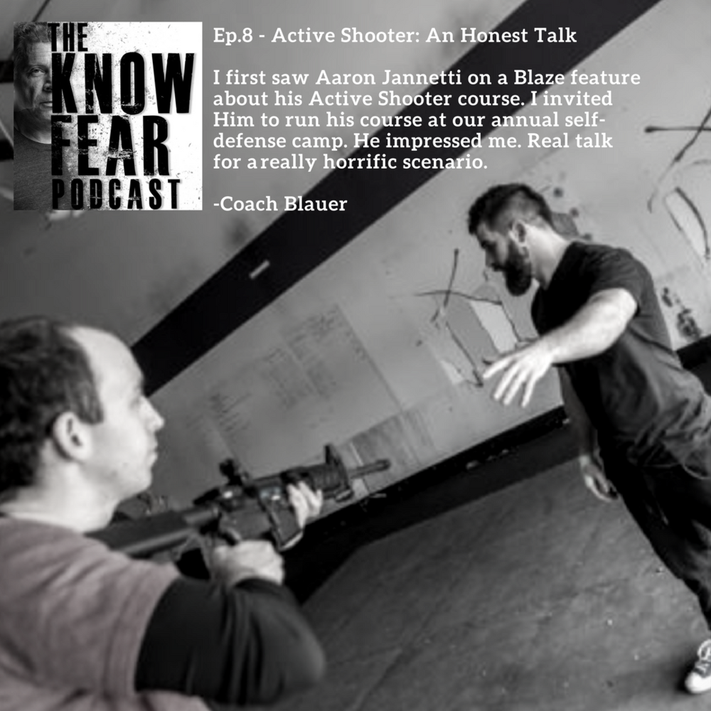 Episode8 - I first saw Aaron Jannetti on a Blaze feature about his Active Shooter course. I invited Him to run his course at our annual self-defense camp. He impressed me. Real talk for really horrific scenario.