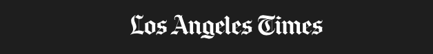 CLICK HERE FOR THE FULL ARTICLE ---> LA TIMES