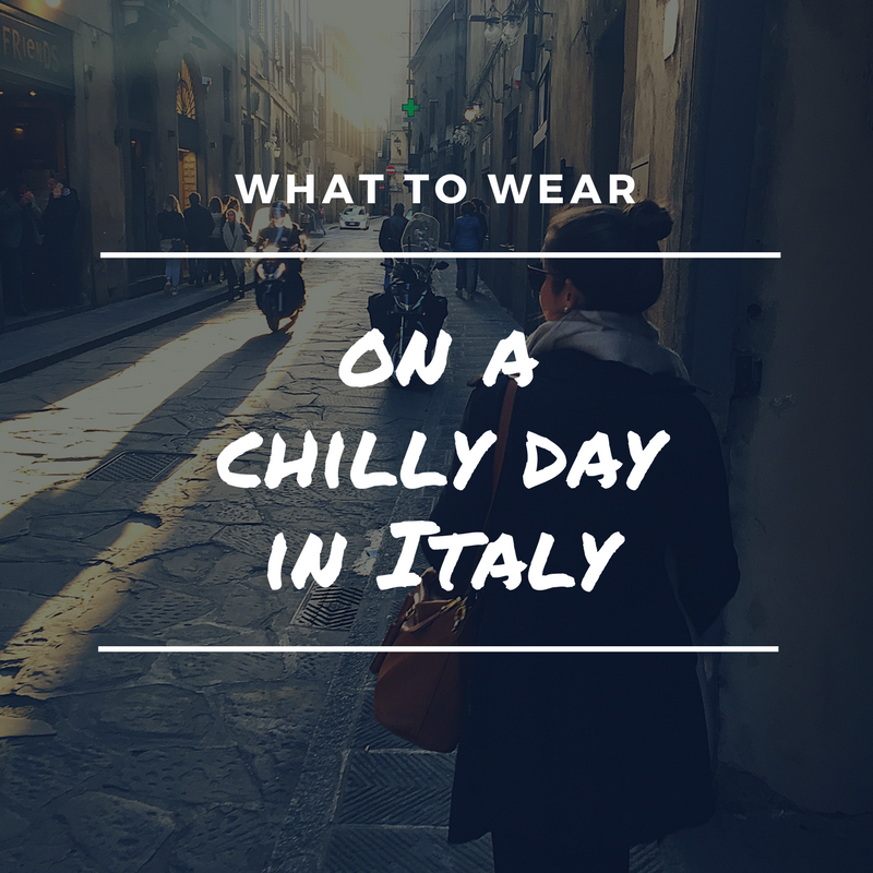 what to wear on a chilly day in Italy