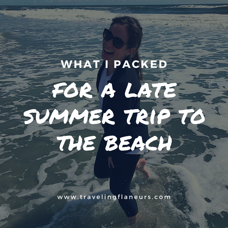 What I packed for a late summer trip to the beach