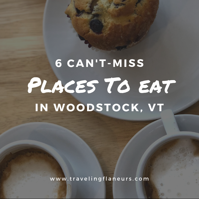 6 can't miss places to eat in woodstock vermont