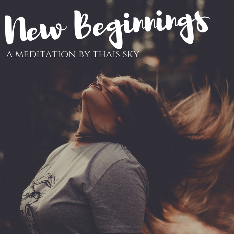 new beginnings meditation by thais sky