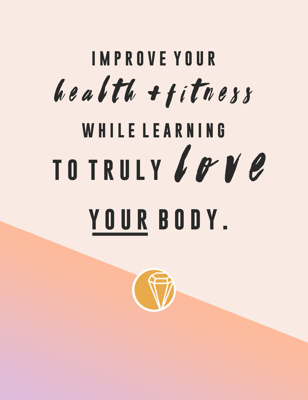 IMPROVE HEALTH+FITNESS / LOVE YOUR BODY