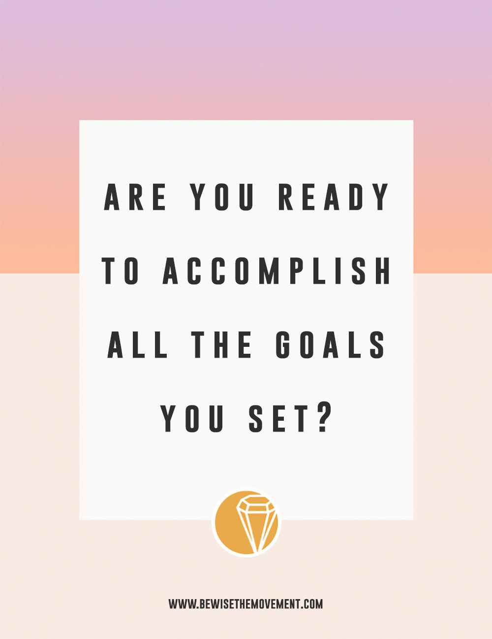 Are you ready to accomplish all the goals you set?