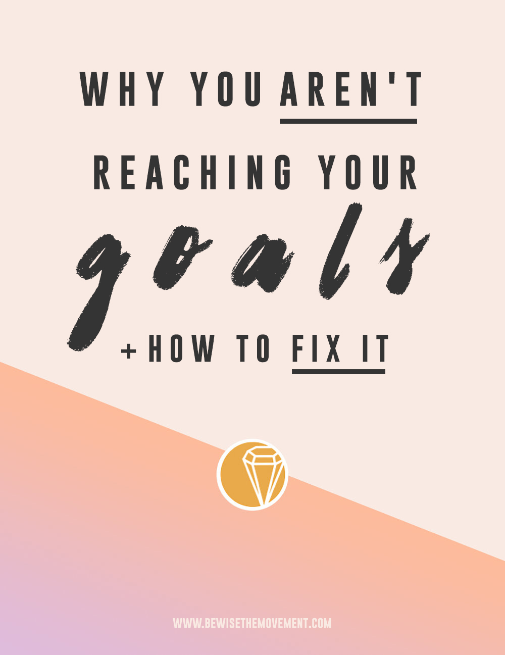 Why you aren't reaching your goals and how to fix it