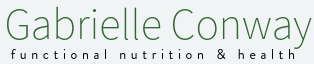 Gabrielle Conway   Functional Nutrition & Health