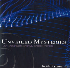Unveiled Mysteries: An Instrumental Encounter    Keith Ferrante   $10.00