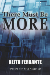 There Must Be More!   Keith Ferrante  $15.00