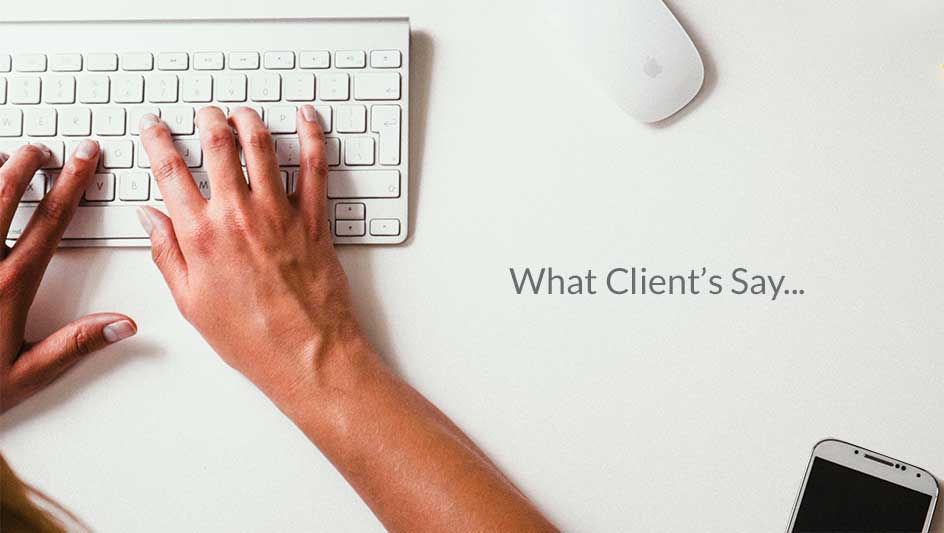 WHAT CLIENT'S SAY...