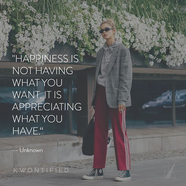Appreciate what you have! . . . 📷: @vogue #kwontified #fashion #style #fashionweek #instagood #stockholmfashionweek #outfitoftheday #stockholm #ootd #streetstyle #streetfashion #instafashion #fashiongram #fashionblog #fashionstyle #fashionista #fashionblogger #highfashion #styleblogger #styleinspo #stylelookbook #fashionlookbook #motivation #motivationalquote #success #inspiration #inspirationalquote #quoteoftheday #vogue #hardwork