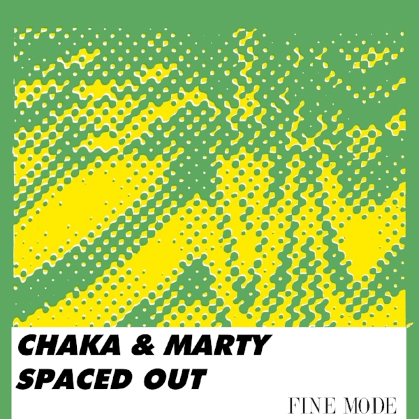 - [FNMD002] CHAKA & MARTY - SPACED OUT