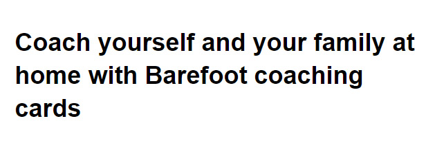 Coaching yourself at home with Barefoot Coaching Cards