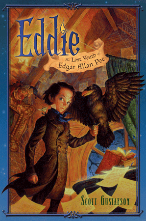 Book cover to Eddie: The Lost Youth of Edgar Allan Poe. Scott Gustafson's first novel for children, ages 8-12, featuring over 90 black-and-white illustrations, available in both hard cover and eBook formats.