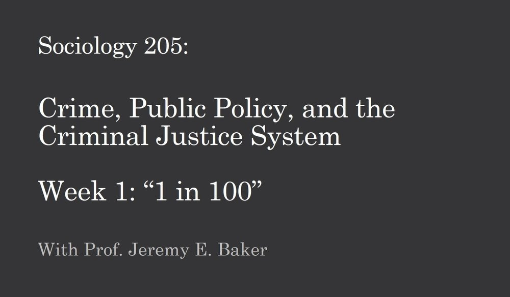 Soc 205: Crime, Public Policy and the Criminal Justice System - In this course, my students study crime, the criminal justice system, and crime-related public policy; special attention is paid to the human impacts of the Prison Industrial Complex. Discussion of key criminological concepts, measurement of crime and delinquency, its distribution in society, victimization, public opinion, the criminal justice system, crime control strategies and policiesClick here to download the course syllabus