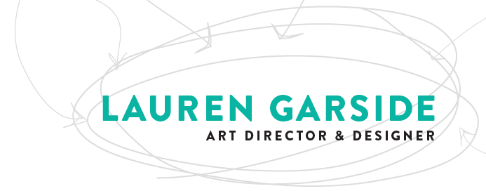 Lauren Garside: Art Director & Designer