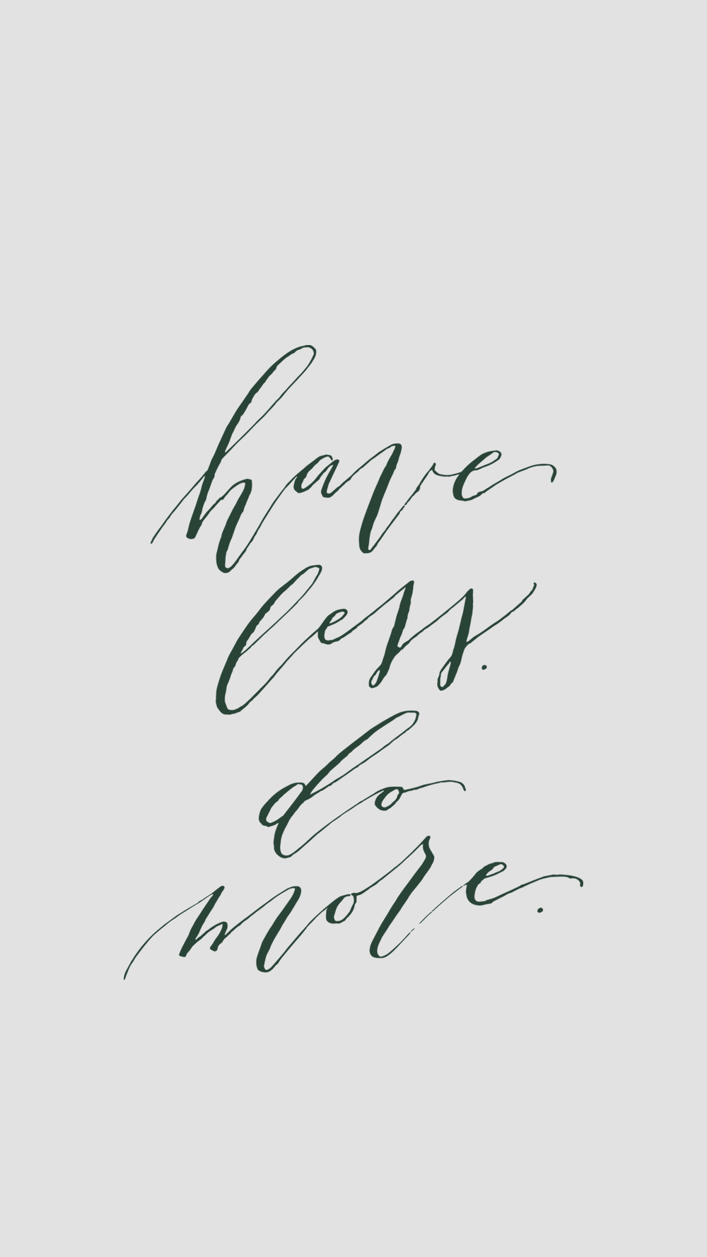 Have Less Do More Modern Calligraphy Lock Screen - True North Paper Co.