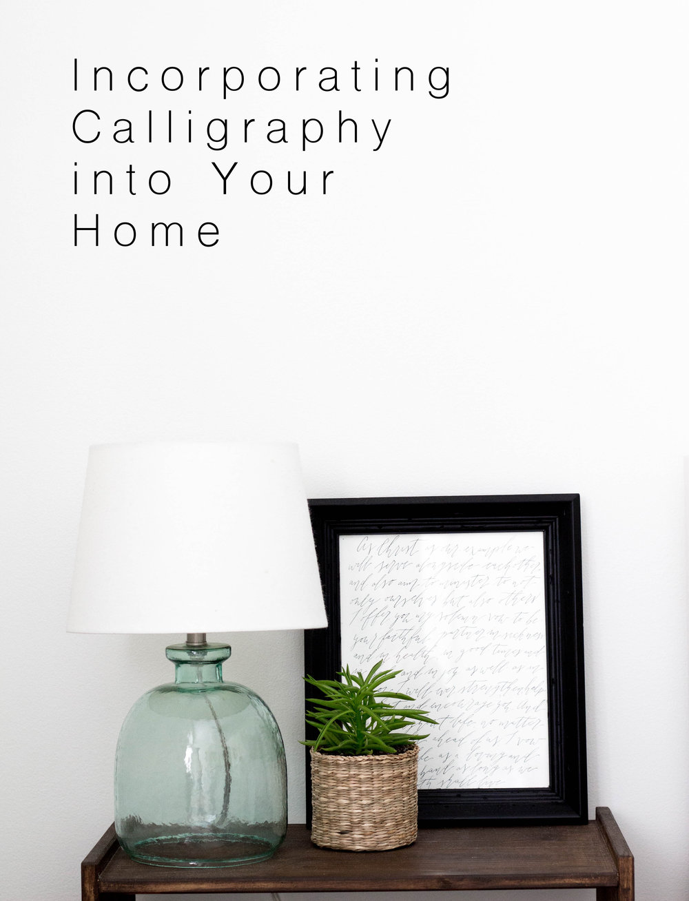 Examples of using Modern Calligraphy as Home Decor - True North Paper Co.