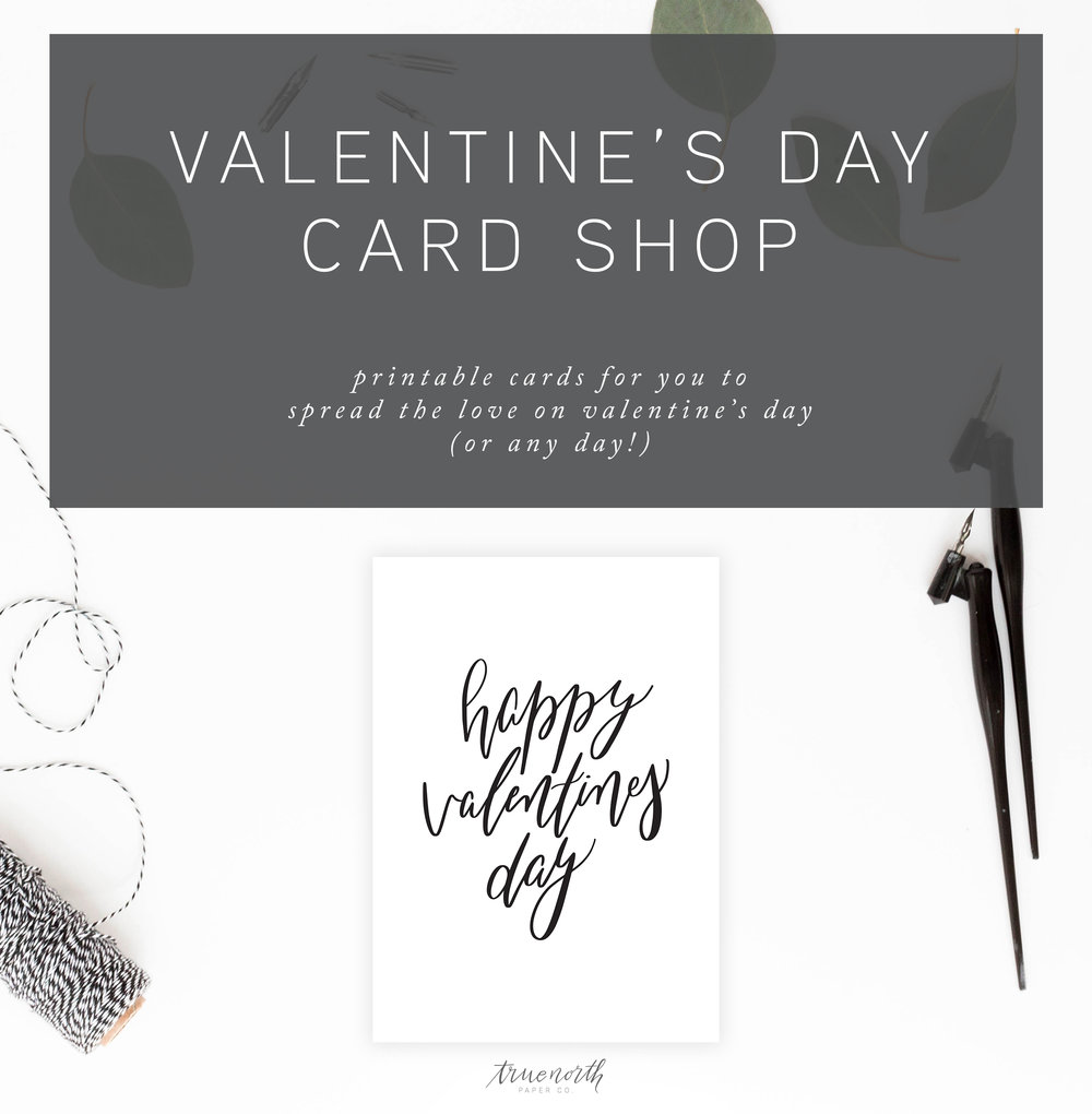 Printable Valentine's Day Card Shop Now Open - DIY Valentines Cards that you download and print. Minimalist Cards from sweet and romantic to fun and punny featuring calligraphy and hand-lettering!