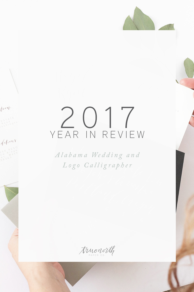 2017 Year In Review as a Wedding and Logo Calligrapher - True North Paper Co.