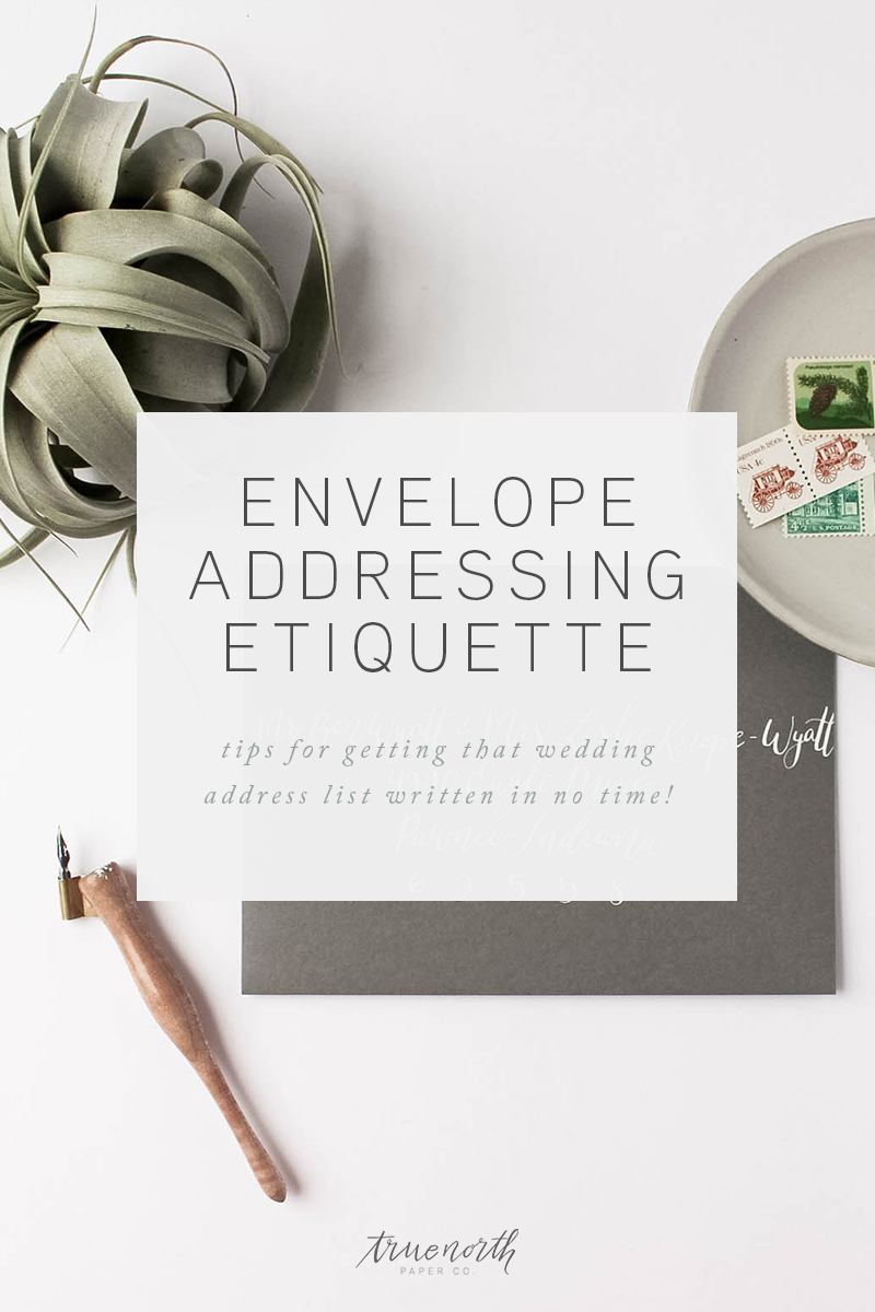 Envelope Addressing Etiquette - Tips For Getting That Wedding Address List Written In No Time - True North Paper Co.