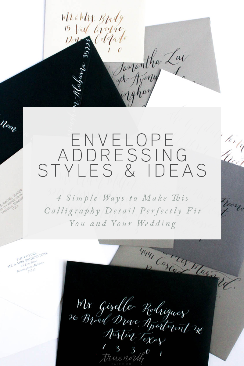 Envelope Addressing Styles & Options - 4 Simple Ways to Make This Calligraphy Detail Perfectly Fit You and Your Wedding