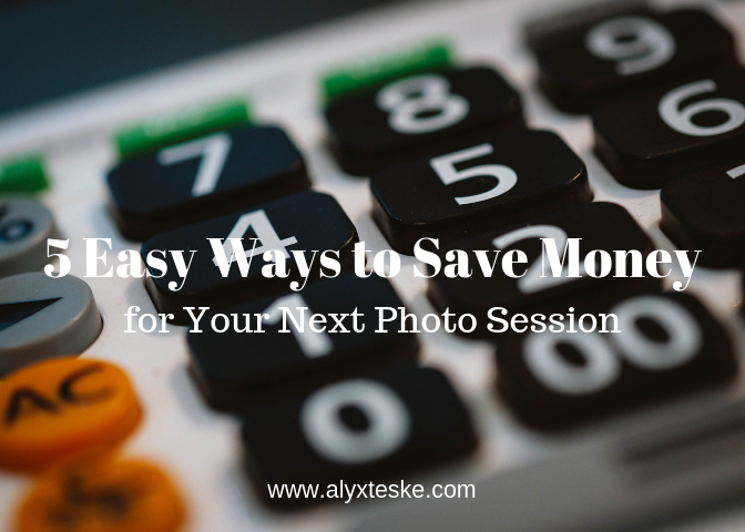Easy Ways to Save Money for Your Next Photo Session.png