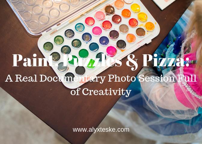 Paint, Puzzles & Pizza Real Documentary Photo Session Full Creativity Alyxandra Teske