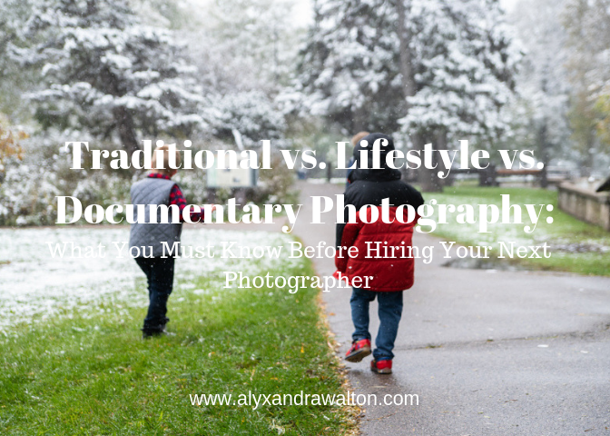 Traditonal vs Lifestyle vs Documentary Photography What You Must Know Before Hiring Your Next Photographer.png
