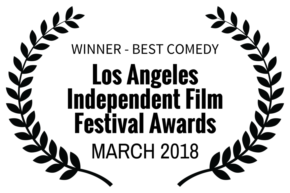 WINNER - BEST COMEDY - Los Angeles Independent Film Festival Awards - MARCH 2018.png