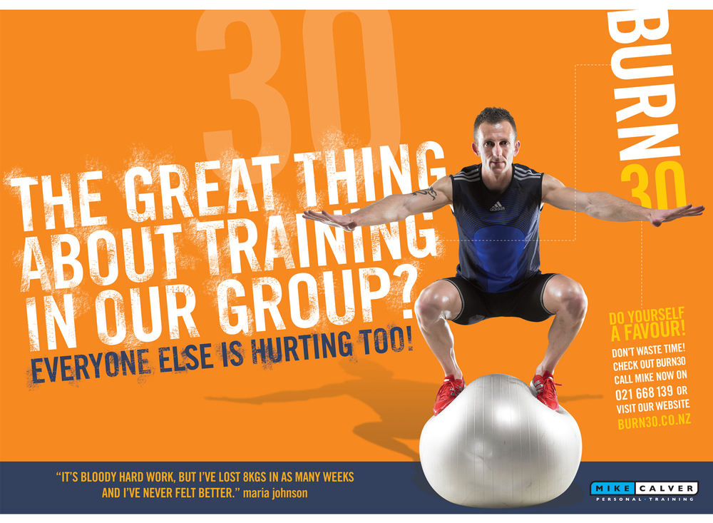 Poster campaign to promote the uncompromising approach of BURN 30, an intense 30 minute workout for busy folk