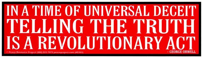 S393_InATimeOfUniversalDeceitTellingTheTruthIsARevolutionaryAct.jpg