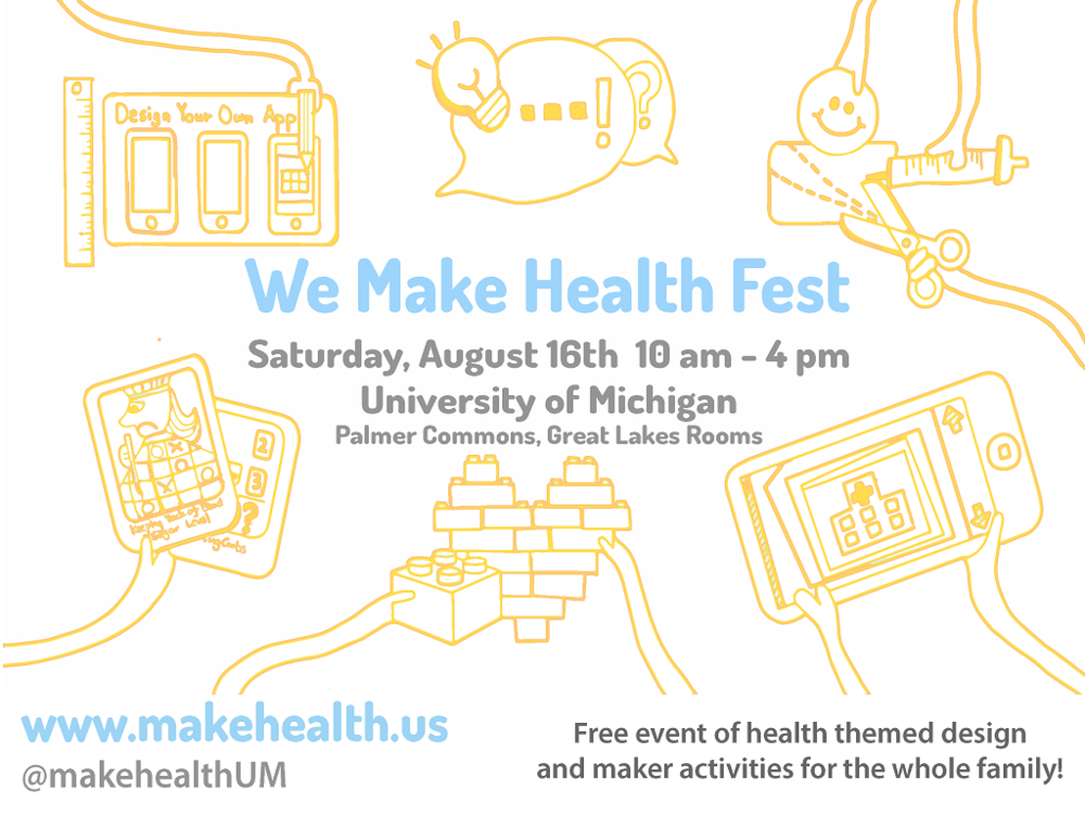 We Make Health Fest, Saturday August 16 2014, 10:00 a.m. - 4:00 p.m. at University of Michigan Palmer Commons http://www.makehealth.us