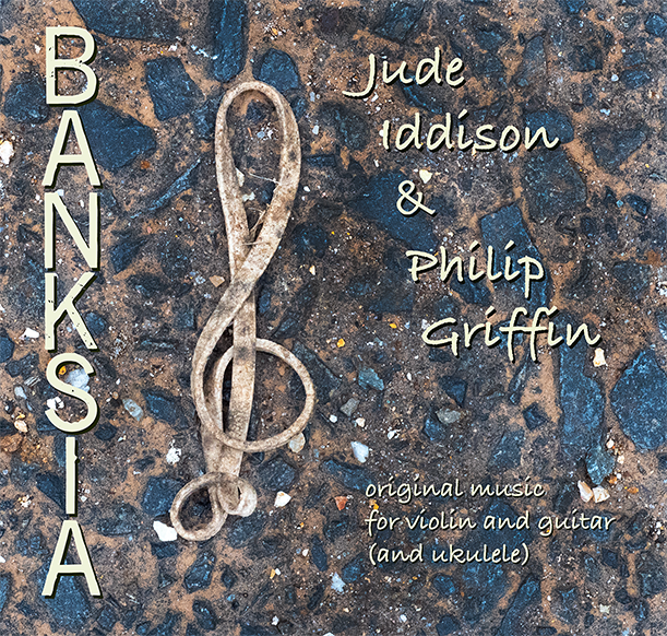 Banksia CD - Jude Iddison & Philip Griffin  AUD $25:00 including postage and packing