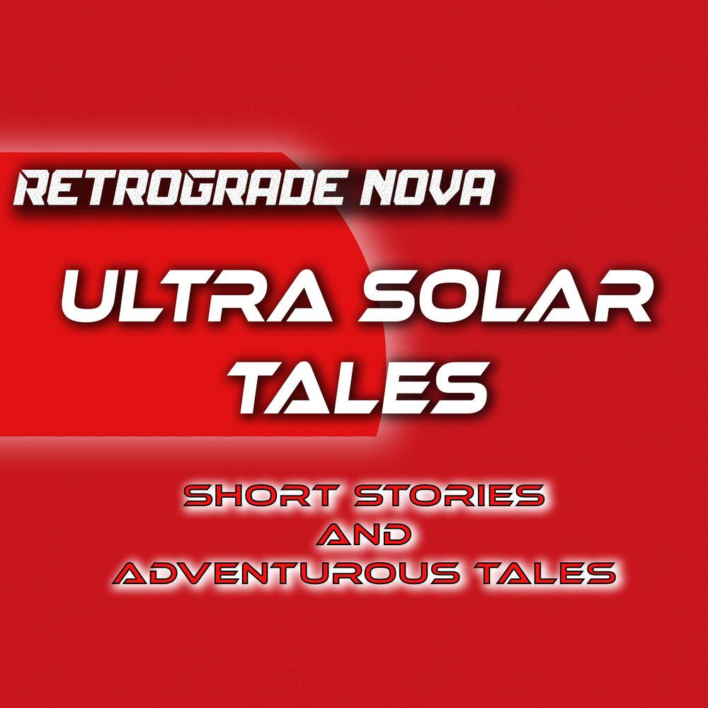 Retrograde Nova Ultra Solar Tales