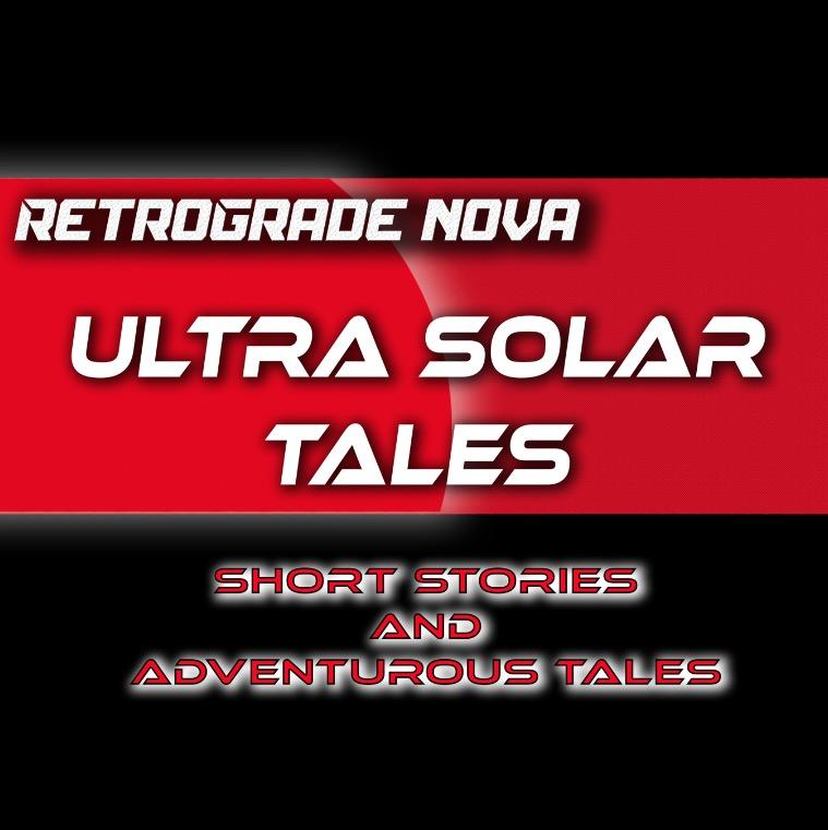 Retrograde Nova Ultra Solar Tales Blog