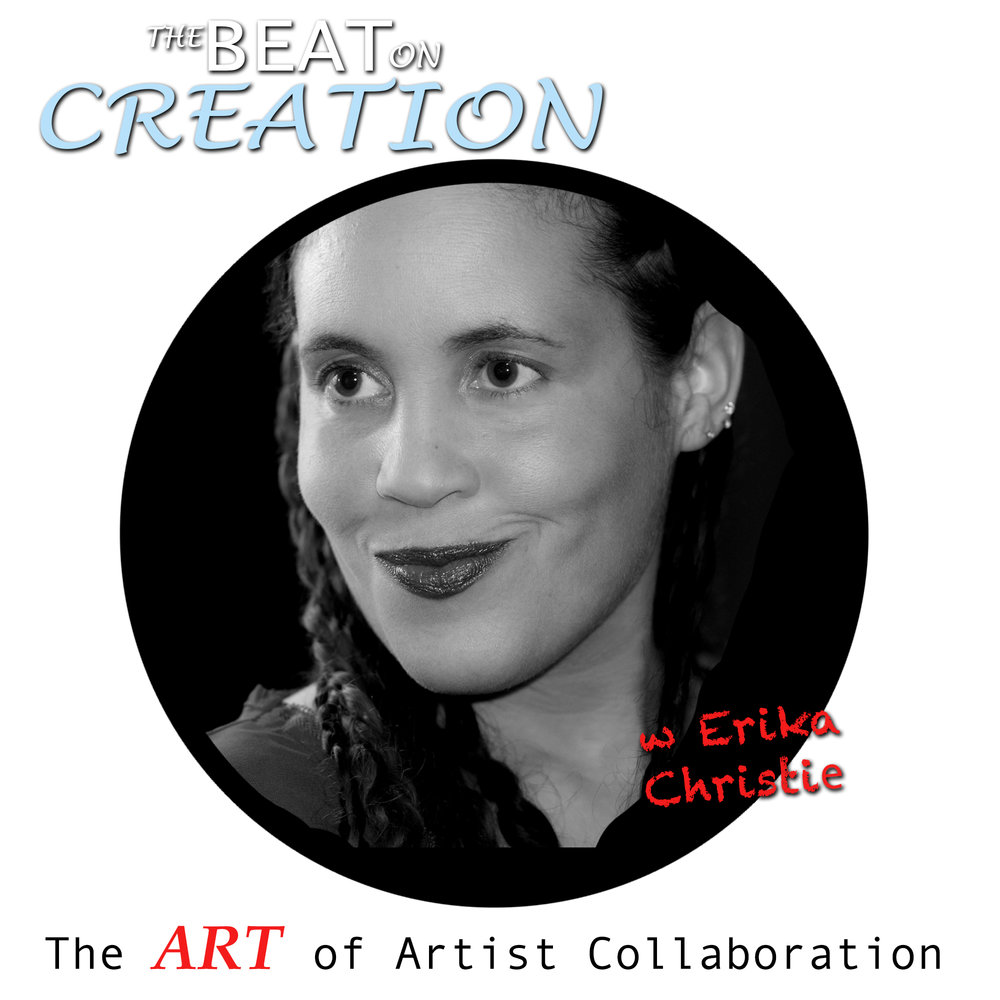 The Beat on Creation with Erika Christie, The Art of Artist Collaboration